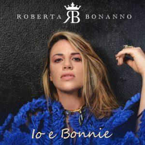 Roberta Bonanno Io e bonnie