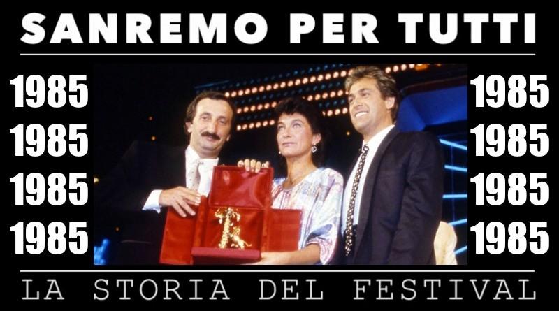Sanremo per tutti - La storia del Festival 1985