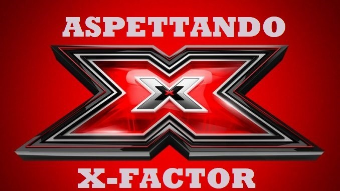 Aspettando X-Factor