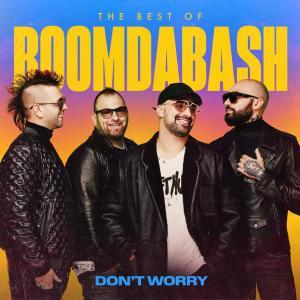 Boomdabash - Don't worry best of