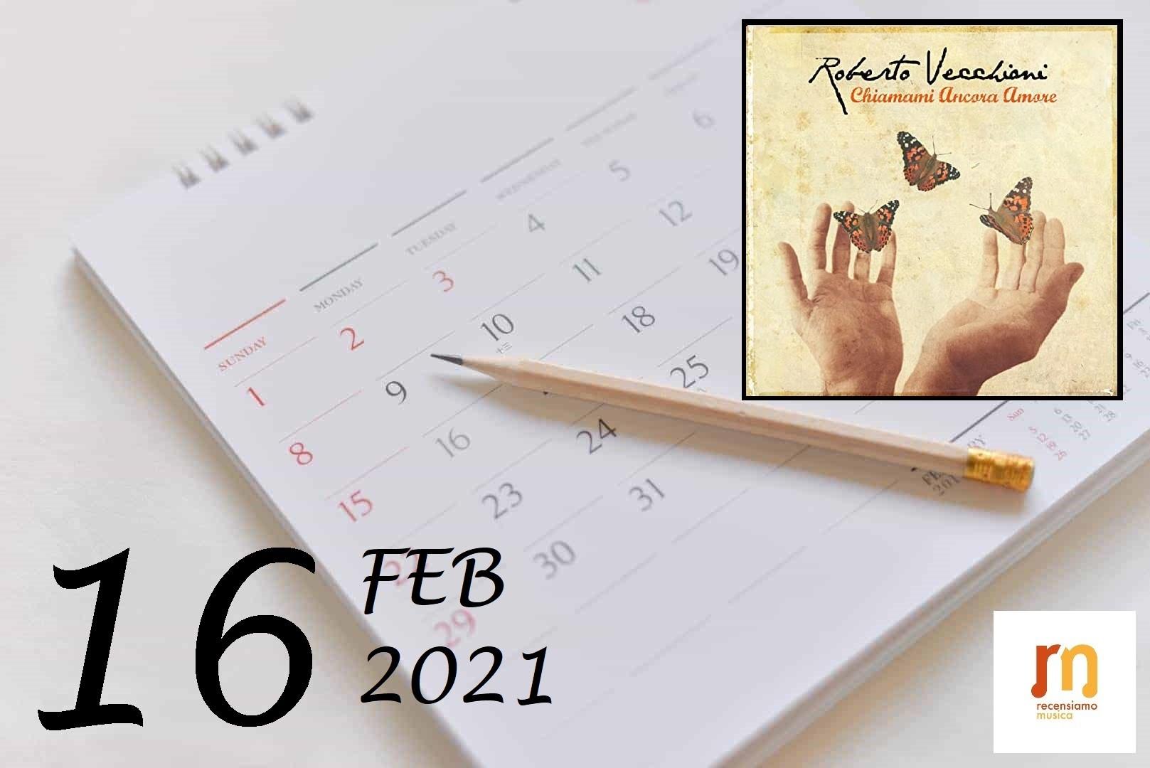 16 febbraio chiamami ancora amore | recensiamomusica.com