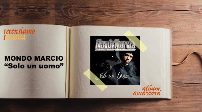 Album Amarcord Solo un uomo di Mondo Marcio