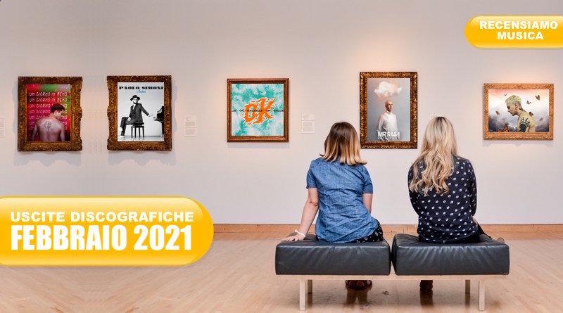 USCITE DISCOGRAFICHE Febbraio 2021