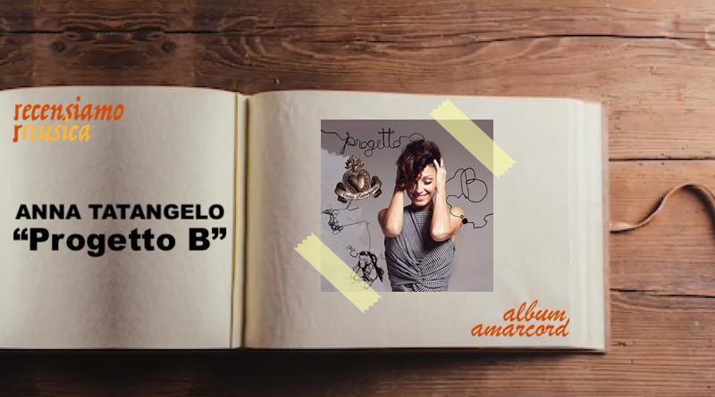 Album Amarcord ANNA TATANGELO Progetto B. |recensiamomusica.com