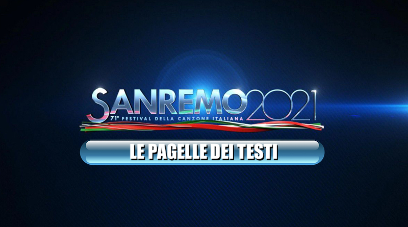 Pagelle testi Sanremo 2021