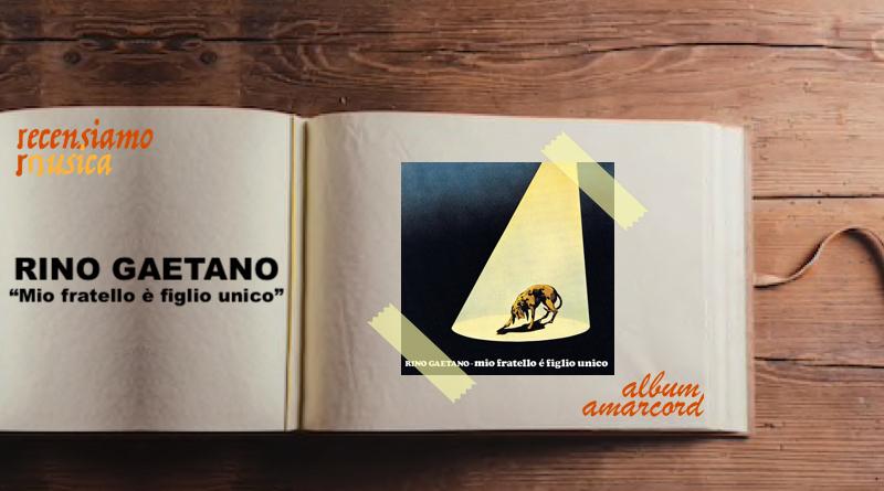 Album Amarcord Mio fratello è figlio unico Rino Gaetano
