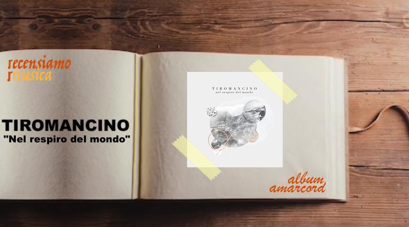 Album Amarcord TIROMANCINO Nel respiro del mondo