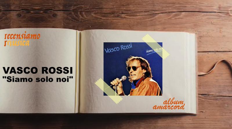 Album Amarcord Vasco Rossi Siamo solo noi