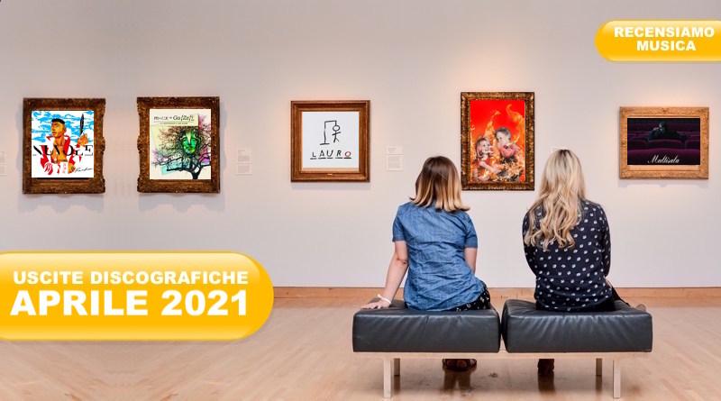 USCITE DISCOGRAFICHE APRILE 2021