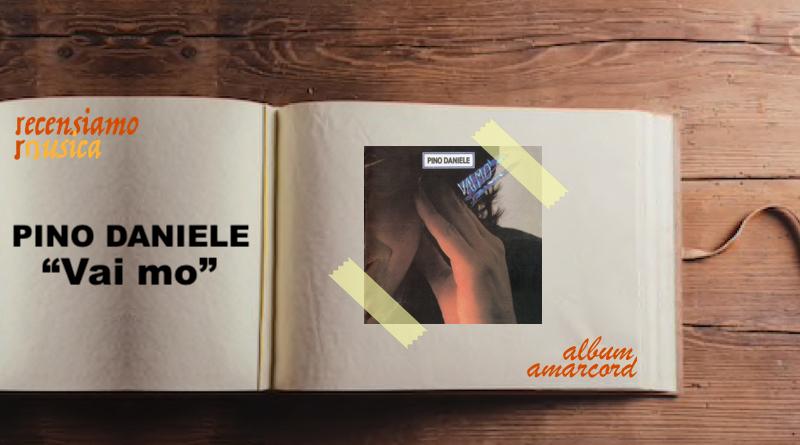 Album Amarcord Vai mo Pino Daniele