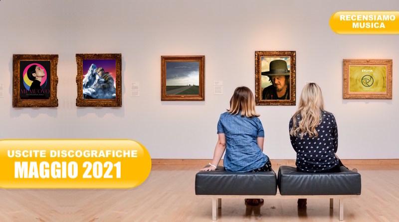 USCITE DISCOGRAFICHE Maggio 2021
