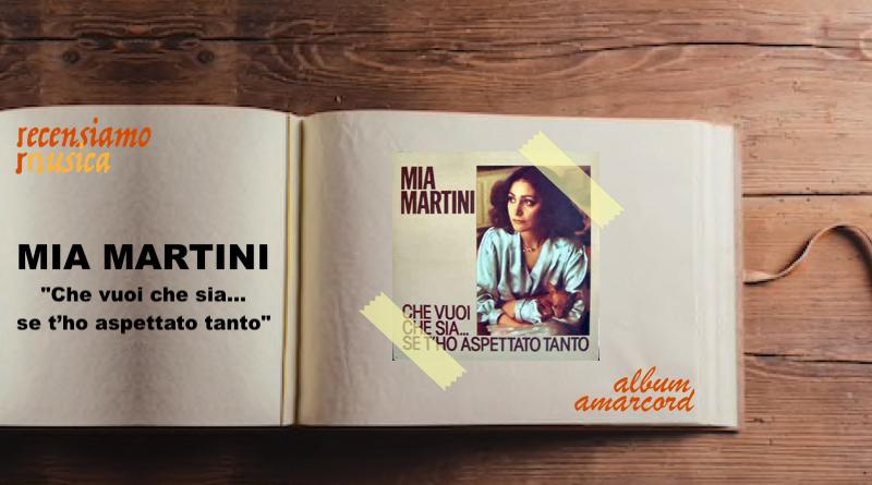 Album Amarcord Mia Martini Che vuoi che sia… se t'ho aspettato tanto