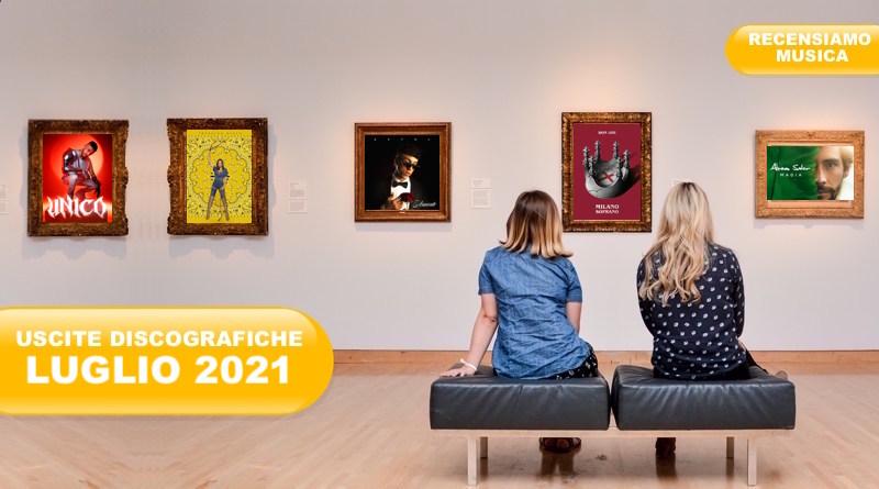 USCITE DISCOGRAFICHE LUGLIO 2021