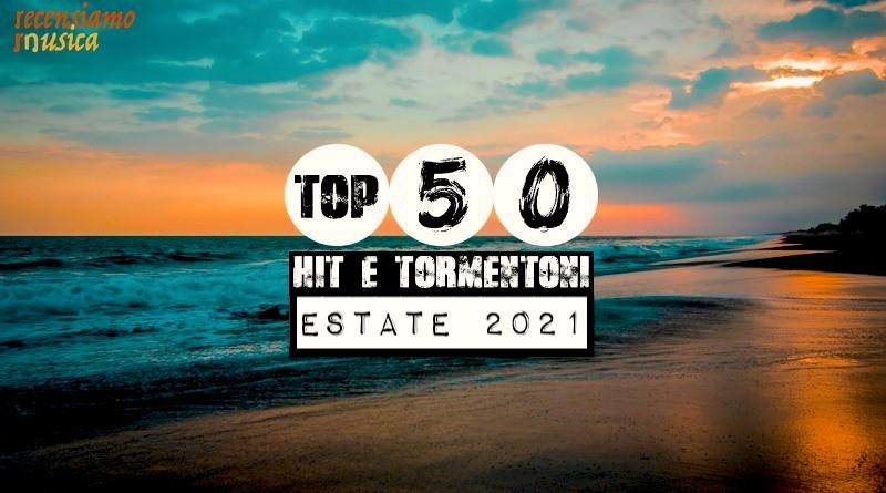 Top-50-tormentoni-hit-estate-2021