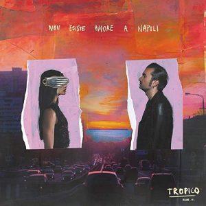 Tropico - Non esiste amore a Napoli