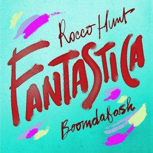Rocco Hunt e Boomdabash - Fantastica