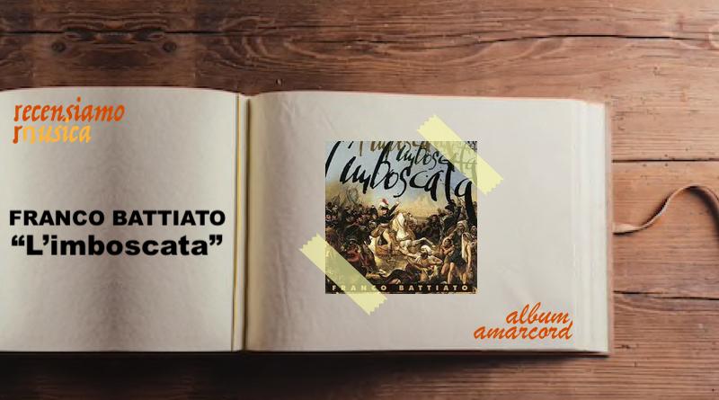 Album Amarcord L'imboscata Franco Battiato